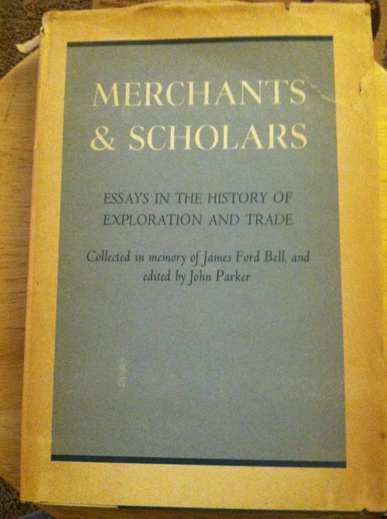 Image for Merchants and Scholars: Essays in the History of Exploration and Trade. Collected in Memory of James Ford Bell.