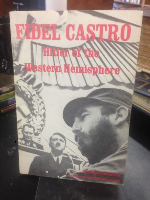 Image for Fidel Castro: Hitler of the Western Hemisphere by Hernandez, Jose Ma.