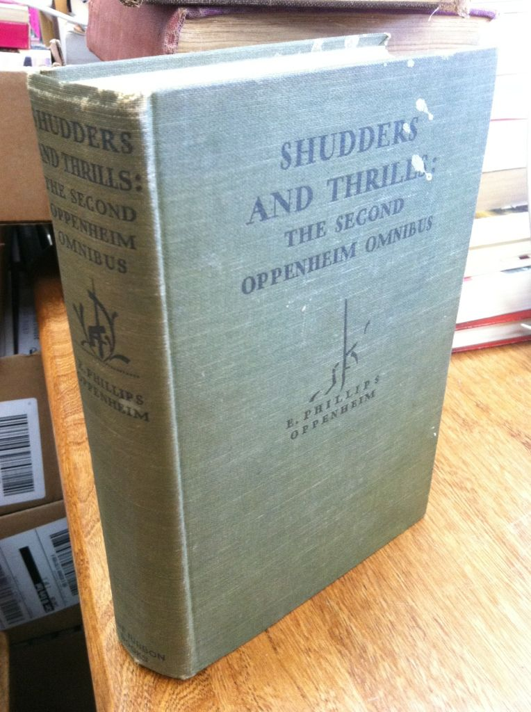 Image for SHUDDERS AND THRILLS: The Second Oppenheim Omnibus. by Oppenheim, E. Phillips