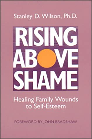Image for Rising Above Shame: Healing Family Wounds to Self Esteem