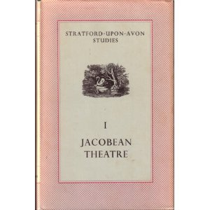 Image for Stratford-Upon-Avon Studies I: Jacobean Theatre by n/a