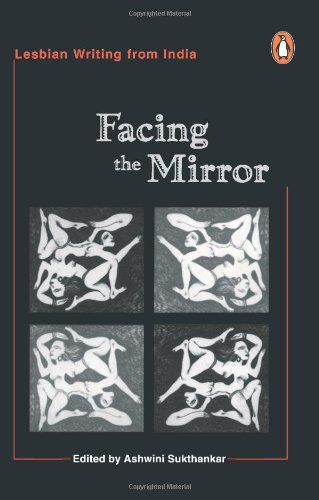 Image for Facing the mirror: Lesbian writing from India