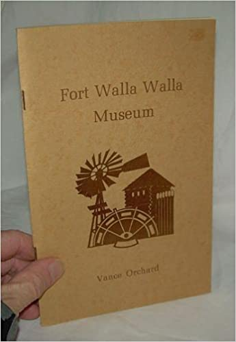 Image for Fort Walla Walla Museum: The story of how a determined and dedicated community built their museum to tell their region's history