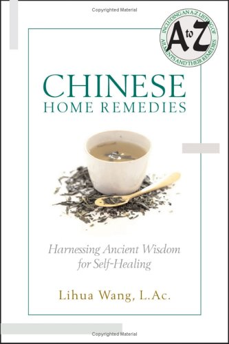 Image for Chinese Home Remedies: Harnessing Ancient Wisdom For Self-Healing