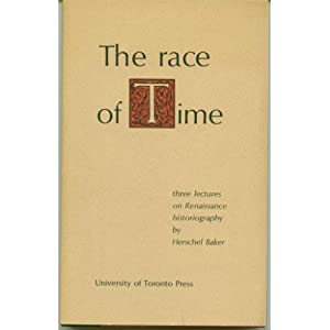 Image for The Race Of Time: Three Lectures On Renaissance Historiography by Baker, Harold