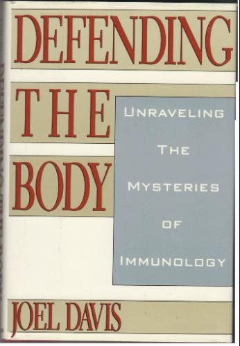 Image for Defending the Body: Unraveling the Mysteries of Immunology