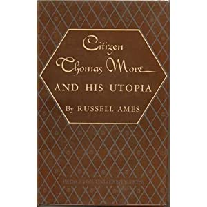 Image for Citizen Thomas More And His Utopia by Ames, Russell