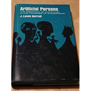 Image for Artificial persons: The formation of character in the tragedies of Shakespeare,