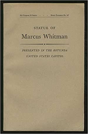 Image for Acceptance Of The Statue Of Marcus Whitman, Presented By The State Of Washington by n/a