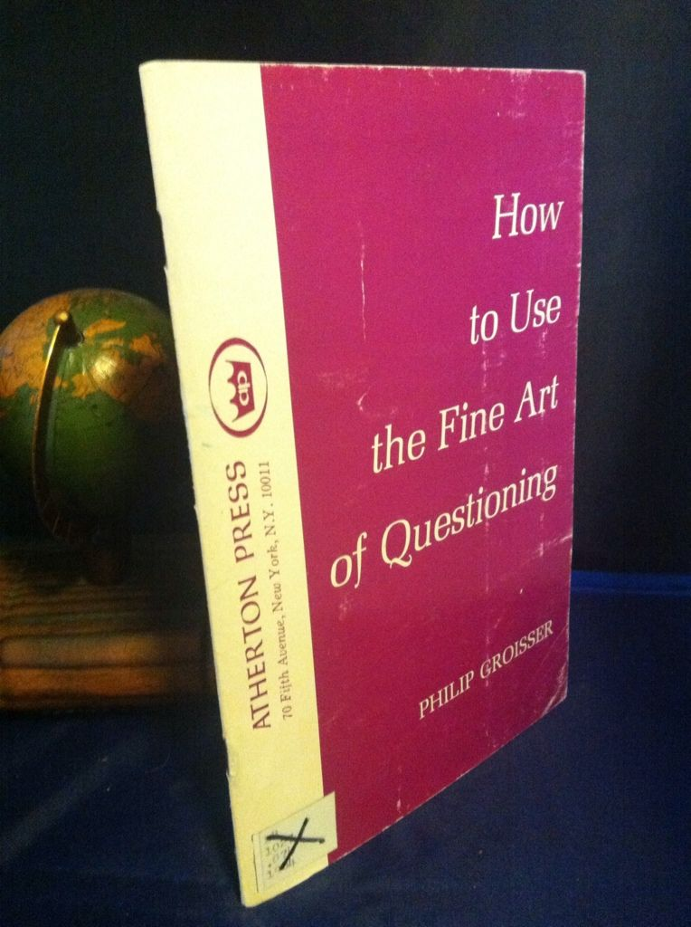 Image for How to use the fine art of questioning by Groisser, Philip L.