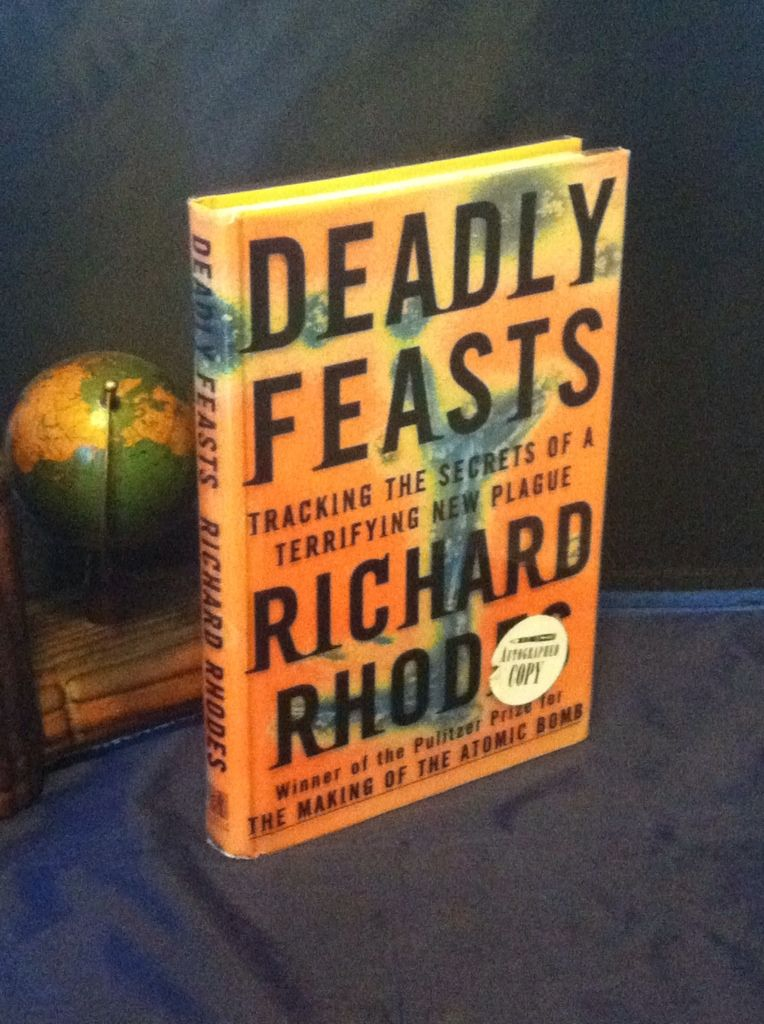Image for Deadly Feasts: Tracking the Secrets of a Terrifying New Plague