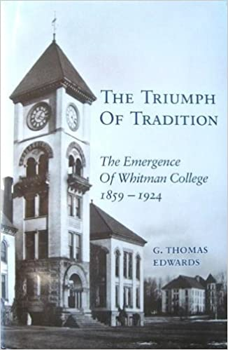 Image for The Triumph of Tradition: The Emergence of Whitman College, 1859-1924
