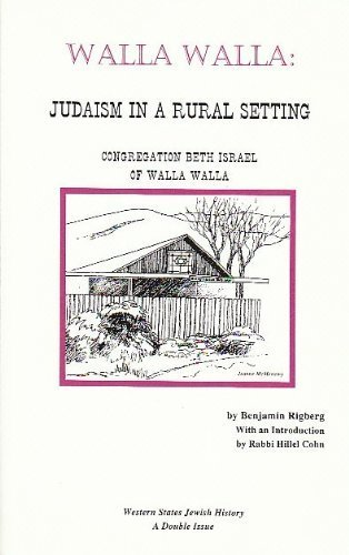 Image for Walla Walla: Judaism in a Rural Setting : Congregation Beth Israel of Walla Walla (Western States Jewish History)