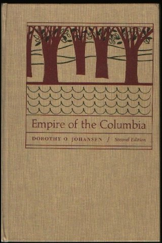 Image for Empire of the Columbia: A History of the Pacific Northwest
