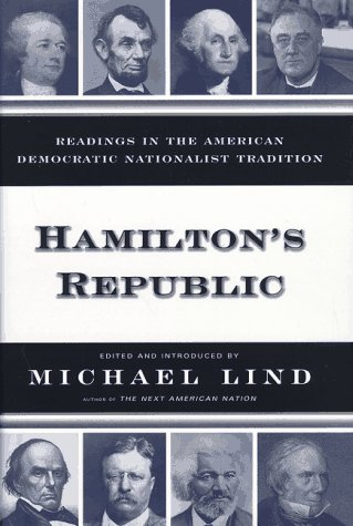 Image for Hamiltons Republic: Readings in the American Democratic Nationalist Tradition
