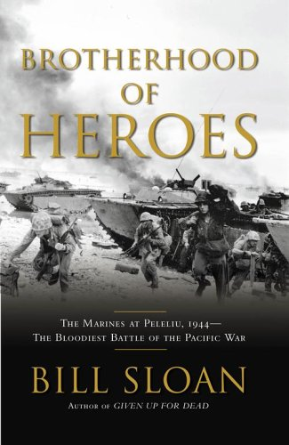 Image for Brotherhood of Heroes: The Marines at Peleliu, 1944 -- The Bloodiest Battle of the Pacific War