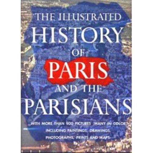 Image for The Illustrated History of Paris and the Parisians