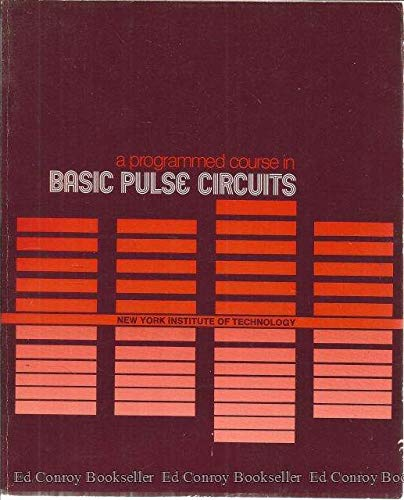 Image for A programmed course in basic pulse circuits