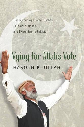 Image for Vying for Allah's Vote: Understanding Islamic Parties, Political Violence, and Extremism in Pakistan (South Asia in World Affairs)
