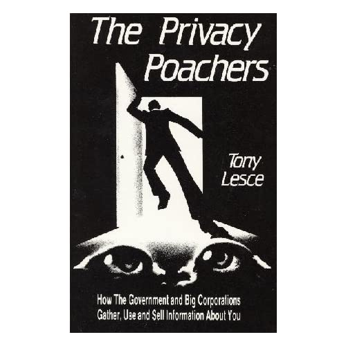 Image for The Privacy Poachers: How the Government and Big Corporations Gather, Use and Sell Information About You