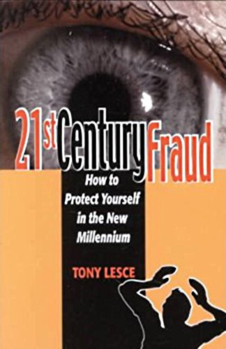 Image for 21st Century Fraud: How to Protect Yourself in the New Millennium