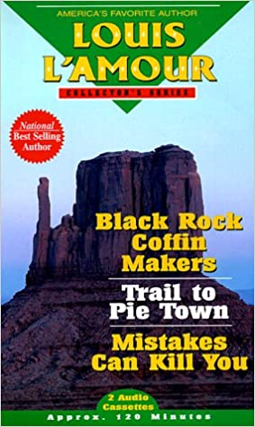 Image for Black Rock Coffin Makers/ Trail to Pie Town/ Mistakes Can Kill You: Vol 2 (Louis L'Amour Collector)