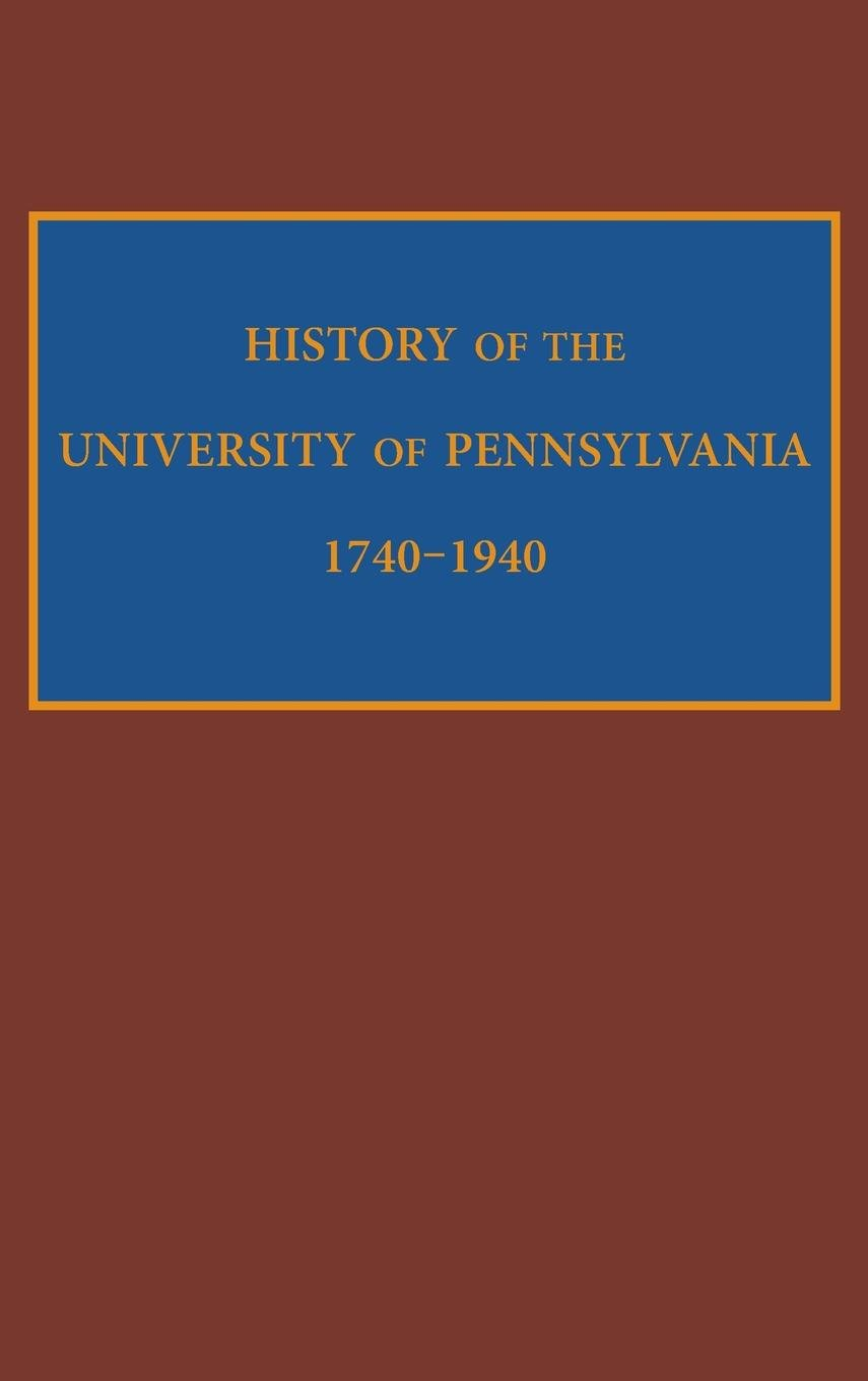 Image for History of the University of Pennsylvania, 1740-1940