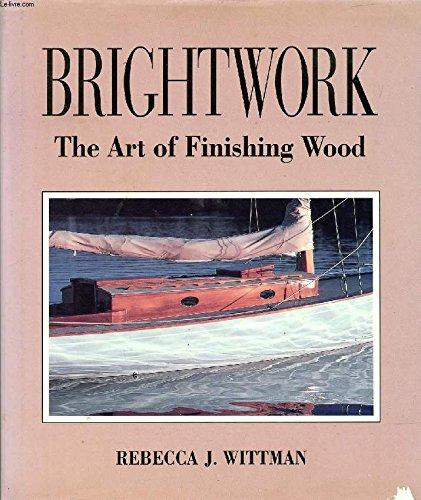 Image for Brightwork: The Art of Finishing Wood