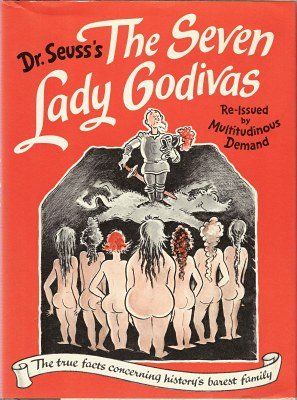 Image for The Seven Lady Godivas: The True Facts Concerning History's Barest Family