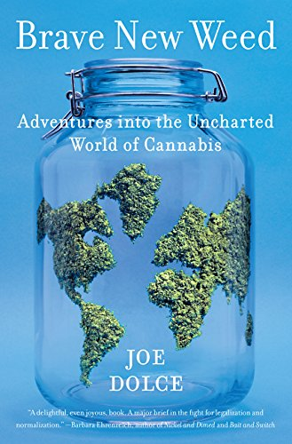 Image for Brave New Weed: Adventures into the Uncharted World of Cannabis
