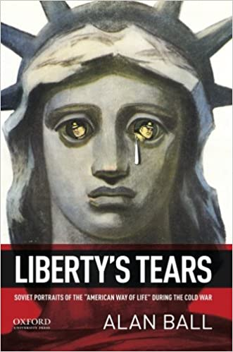 "Image for Liberty's Tears: Soviet Portraits of the ""American Way of Life"" During the Cold War"