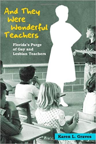 Image for And They Were Wonderful Teachers: Florida's Purge of Gay and Lesbian Teachers