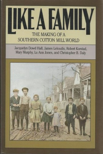 Image for Like a Family: The Making of a Southern Cotton Mill World (Fred W. Morrison Series in Southern Studies)
