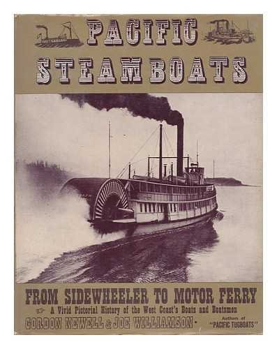 Image for Pacific steamboats / by Gordon Newell ; photographs from the Joe Williamson Marine collection