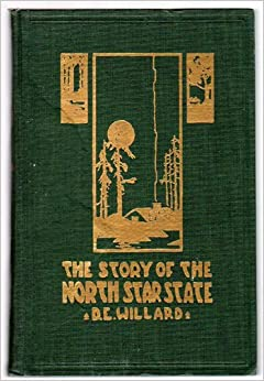 Image for The Story of the North Star State by Daniel E. Willard