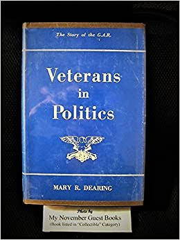Image for Veterans in Politics: The Story of the GAR by Dearing, Mary R.