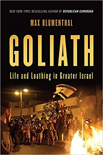 Image for Goliath: Life and Loathing in Greater Israel