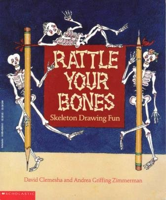 Image for Rattle Your Bones:  Skeleton Drawing Fun