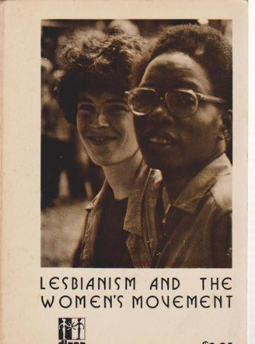 Image for Lesbianism and the women's movement (Diana Press essay series)