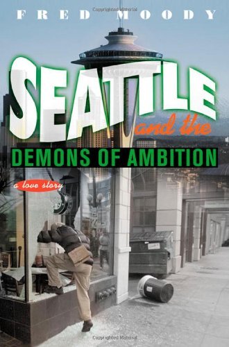 Image for Seattle and the Demons of Ambition: A Love Story