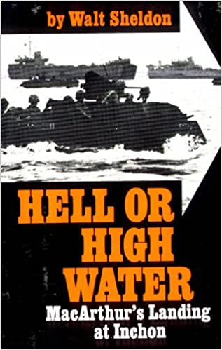 Image for Hell or high water;: MacArthur's landing at Inchon,