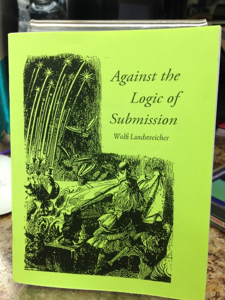 Image for Against the Logic of Submission by Wolfi Landstreicher