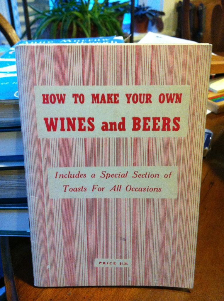 Image for How to make your own wines and beers: includes a special section of toasts for all occasions