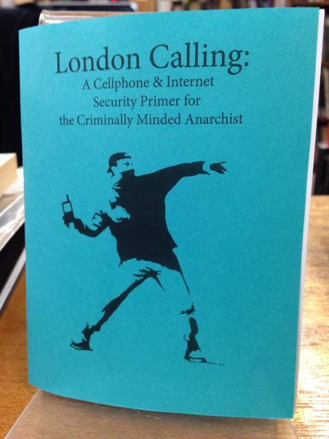 Image for London Calling: A Cellphone & Internet Security Primer for the Criminally Minded Anarchist by Anonymous