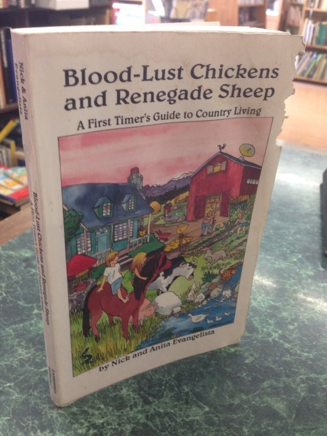 Image for Blood-Lust Chickens and Renegade Sheep: A First Timer's Guide to Country Living