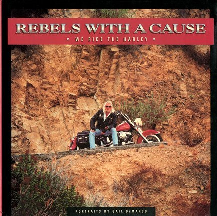 Image for Rebels With a Cause: We Ride the Harley