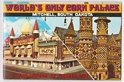 Image for World's Only Corn Palace, Mitchell, South Dakota : And FMB Museum of Pioneer Life