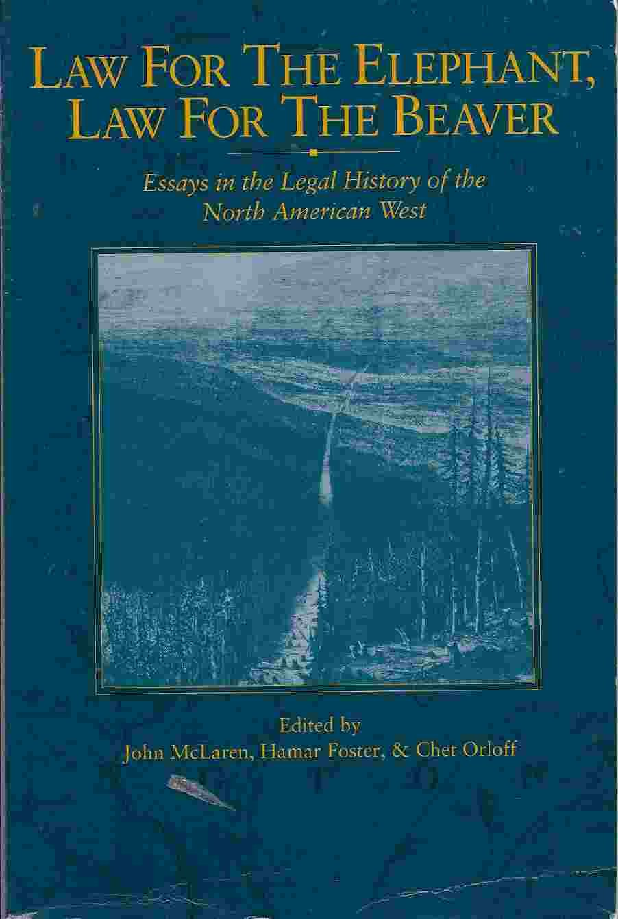 Image for Law for the Elephant, Law for the Beaver: Essays in the Legal History of the North American West (Cpp, 23)
