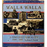 Image for Walla Walla a Town Built to Be a City