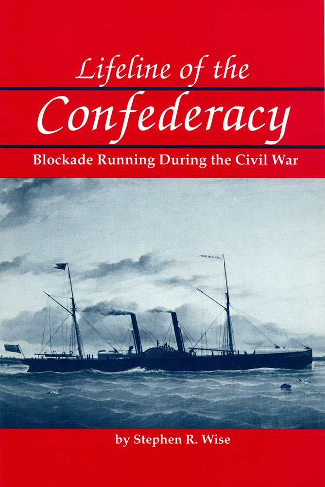 Image for Lifeline of the Confederacy: Blockade Running During the Civil War (Studies in Maritime History)